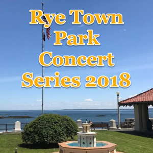 Rye Town Park CONCERT SERIES 2018