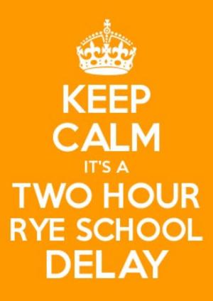 RYE SCHOOLS 2 HR DELAY